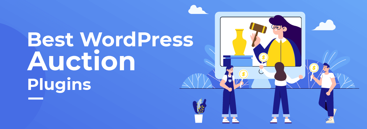 Best WordPress Auction Plugins to Reboot Your Site In a Few Clicks